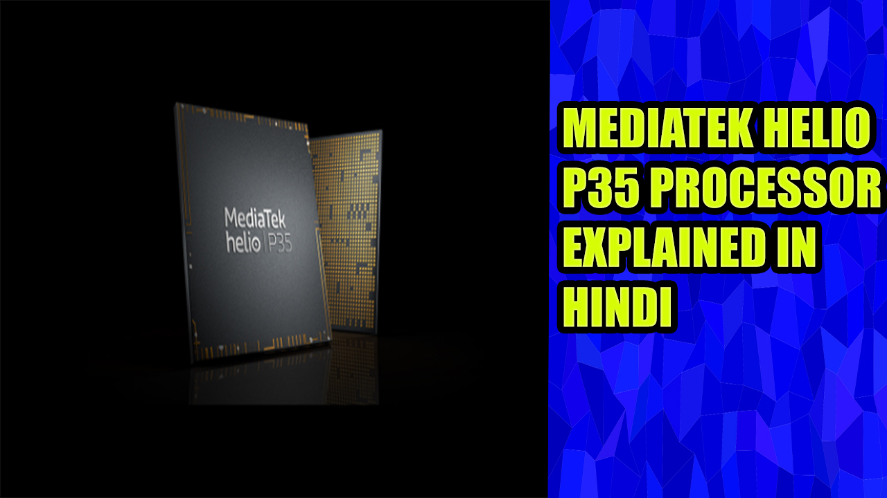 Mediatek Helio P35 New Processor
