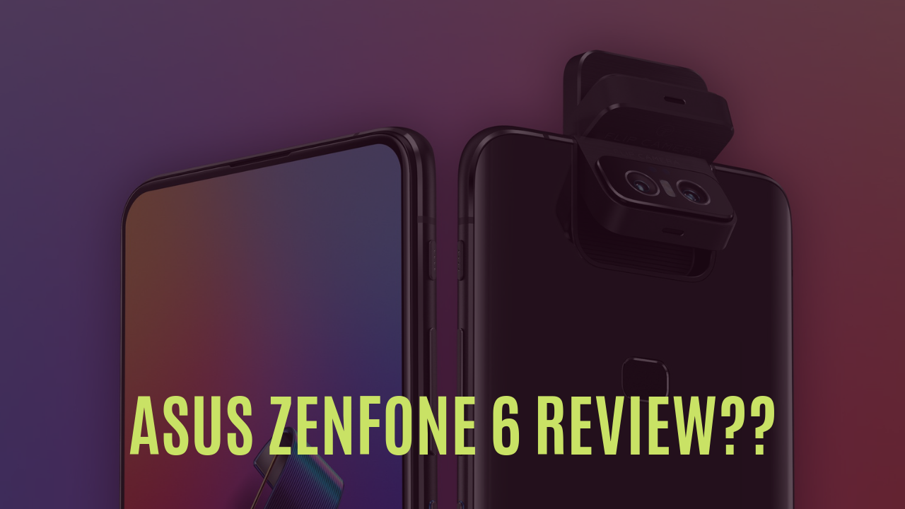 What Are The Features Of Asus Zenfone 6 With Its Price