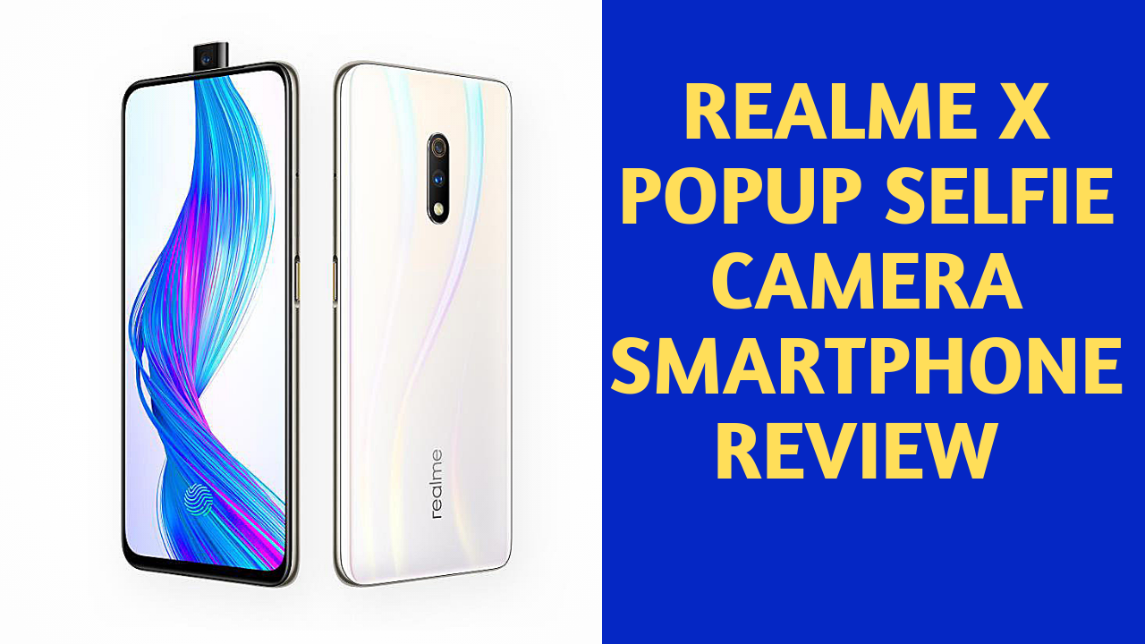 Realme X Full Review in Hindi |Realme X Features and Prices